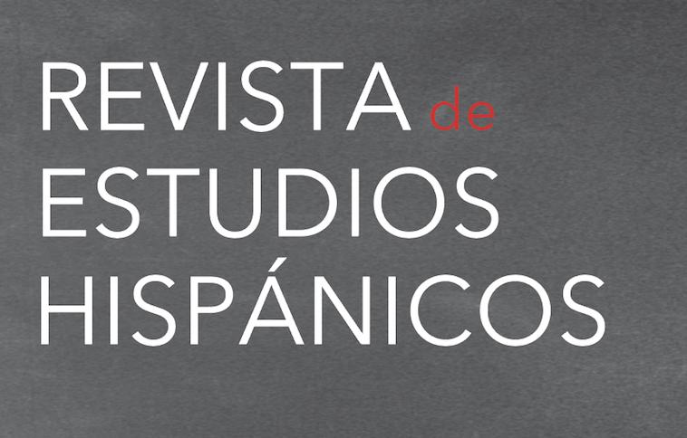 Revista de Estudios Hispanicos | Romance Languages and Literatures