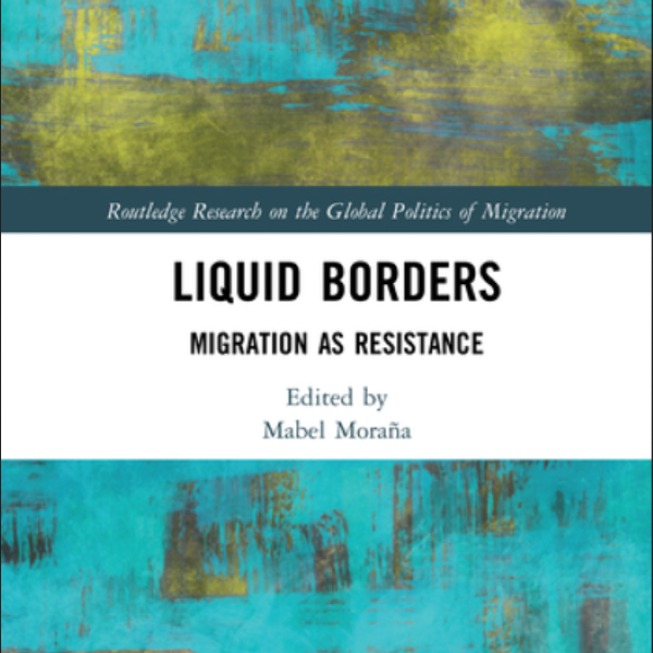 Publication of Liquid borders: migration as resistance